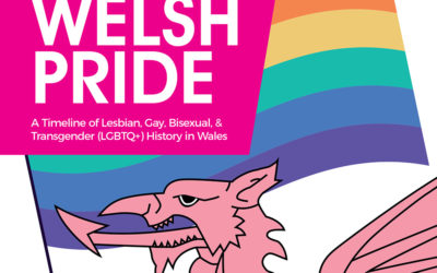 WELSH PRIDE – A Timeline of Lesbian, Gay, Bisexual, & Transgender (LGBTQ+) History In Wales